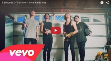5 Seconds Of Summer – She's Kinda Hot Music Video