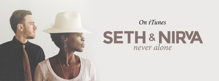 Seth and Nirva Never Alone